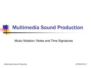 Multimedia Sound Production