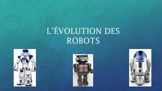 L'évolution des robots