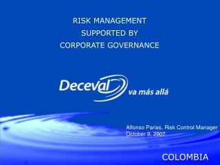 RISK MANAGEMENT  SUPPORTED BY   CORPORATE GOVERNANCE