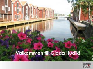 V�lkommen till Glada Hudik!