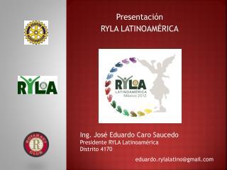 Presentaci�n  RYLA LATINOAM�RICA