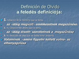 Definición de Olvido a feledés definíciója :