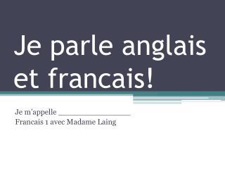 Je parle anglais et francais!