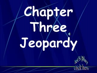 Chapter Three Jeopardy
