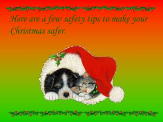 Here are a few safety tips to make your Christmas safer.