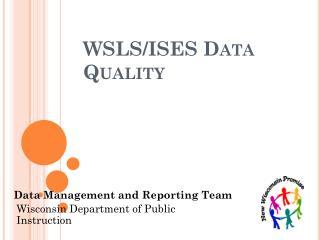 WSLS/ISES Data Quality