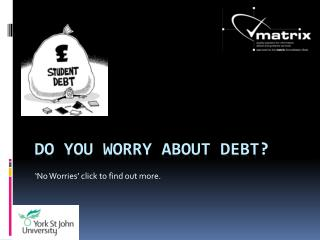 Do You Worry About DEBT?