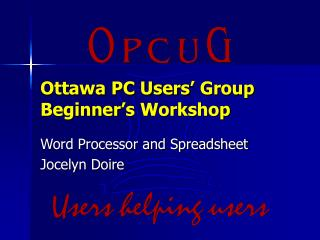 Ottawa PC Users' Group Beginner's Workshop