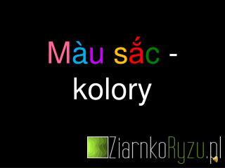M � u s ? c  - kolory