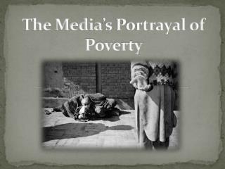 The Media's Portrayal of Poverty