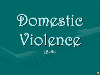 Domestic Violence JBello