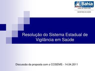 Discussão da proposta com o COSEMS - 14.04.2011