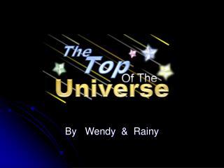 By   Wendy  &  Rainy