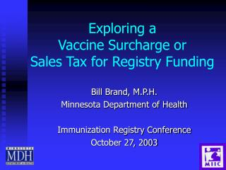 Exploring a  Vaccine Surcharge or  Sales Tax for Registry Funding