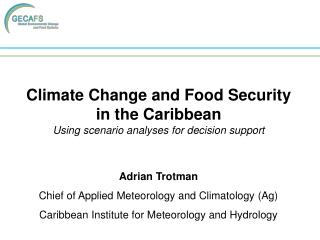 Climate Change and Food Security in the Caribbean Using scenario analyses for decision support