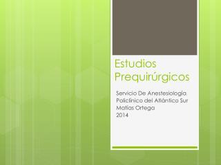 Estudios Prequirúrgicos