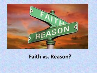 Faith vs. Reason?