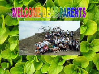 WELCOME DEAR PARENTS