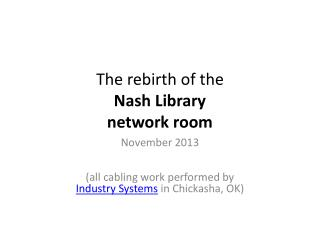 The rebirth of the  Nash Library network room