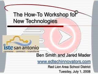 The How-To Workshop for New Technologies