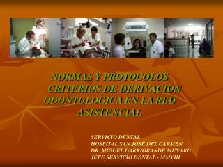 NORMAS Y PROTOCOLOS     CRITERIOS DE DERIVACION ODONTOLOGICA EN LA RED ASISTENCIAL