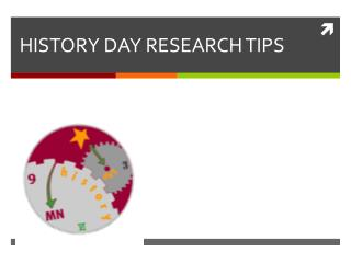 HISTORY DAY RESEARCH TIPS