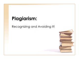 Plagiarism: