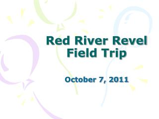 Red River Revel Field Trip