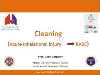 Cleaning ( Acute Inhalational Injury            RADS )