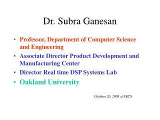 Dr. Subra Ganesan