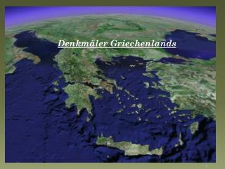 Denkm ä ler Griechenlands