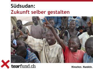 Südsudan: Zukunft selber gestalten