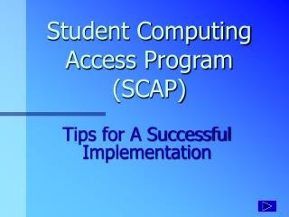 Student Computing Access Program SCAP