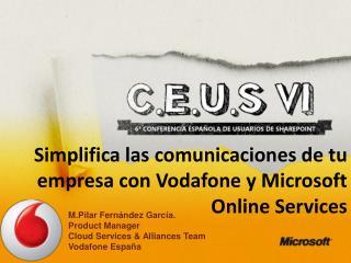Simplifica las comunicaciones de tu empresa con Vodafone y Microsoft Online Services