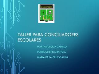 TALLER PARA CONCILIADORES ESCOLARES
