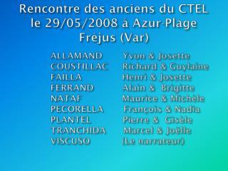 Rencontre des anciens du CTEL le 29/05/2008 à Azur-Plage Fréjus (Var)