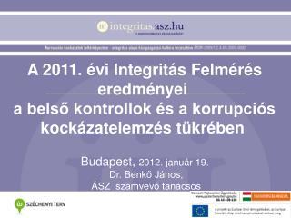 A 2011.  vi Integrit s Felm r s eredm nyei   a belso kontrollok  s a korrupci s kock zatelemz s t kr ben