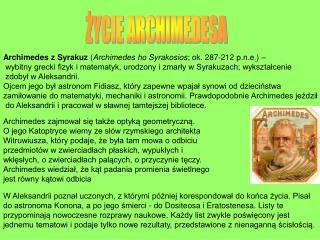 Archimedes z Syrakuz  ( Archimedes ho Syrakosios ; ok. 287-212 p.n.e . ) –