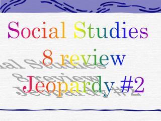 Social Studies   8 review Jeopardy #2