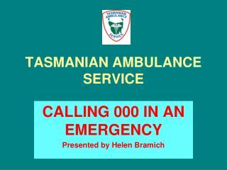 TASMANIAN AMBULANCE SERVICE