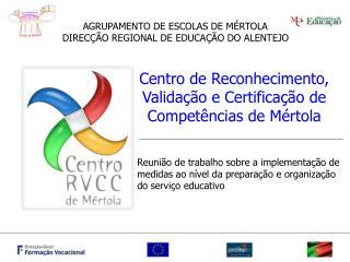 AGRUPAMENTO DE ESCOLAS DE MÉRTOLA DIRECÇÃO REGIONAL DE EDUCAÇÃO DO ALENTEJO
