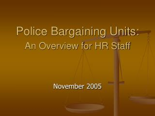 Police Bargaining Units: An Overview for HR Staff