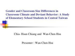 Chia- Hsun  Chiang and  Wan-Chen Hsu Presenter  : Wan-Chen Hsu