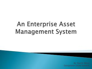 An Enterprise Asset Management System