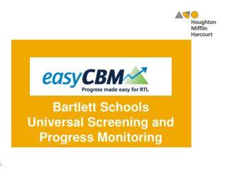 Bartlett Schools  Universal  Screening and Progress Monitoring