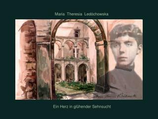 Maria  Theresia  Ledóchowska