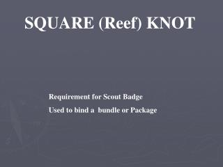 SQUARE (Reef) KNOT