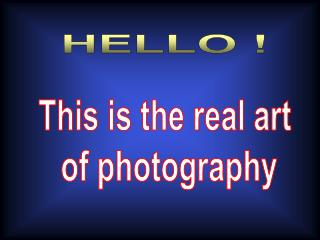 This is the real art of photography