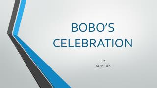 BOBO'S  CELEBRATION