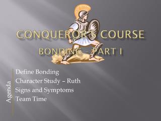 Conqueror's Course Bonding – Part I